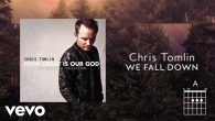Permalink to Chris Tomlin – We Fall Down