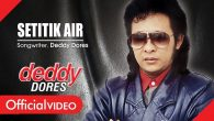 Permalink to Deddy Dores – Setitik Air