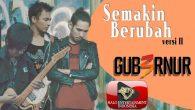 Permalink to Gub3rnur Band – Semakin Berubah (Version 2)