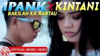 Permalink to Ipank – Bakilah Ka Rantau (Feat. Kintani)