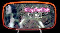 Permalink to Kiky Fadillah – Karena Dia
