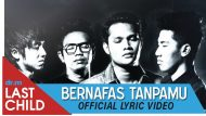 Permalink to Last Child – Bernafas Tanpamu