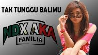 Permalink to NDX A.K.A – Tak Tunggu Balimu