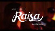 Permalink to Raisa – Biarkanlah (Live Session)