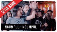 Permalink to Setia Band – Ngumpul Ngumpul