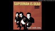 Permalink to Superman Is Dead – Ephedrine King