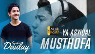 Permalink to Syakir Daulay – Ya Asyiqal Musthofa (Bikin Baper)
