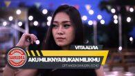 Permalink to Vita Alvia – Aku Miliknya Bukan Milikmu